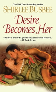Desire Becomes Her ebook by Shirlee Busbee