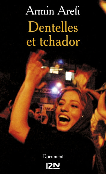 Dentelles et tchador ebook by Armin AREFI