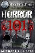 Horror 101 ebook by Michael Grant