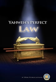 Yahweh's Perfect Law ebook by Yahweh's Restoration Ministry