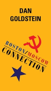 Boston/Moscow Connection ebook by Dan Goldstein