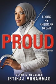 Proud (Young Readers Edition) - Living My American Dream ebook by Ibtihaj Muhammad