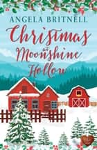 Christmas at Moonshine Hollow ebook by Angela Britnell