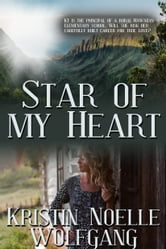 Star of My Heart ebook by Kristin Noelle Wolfgang