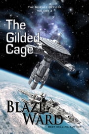 The Gilded Cage ebook by Blaze Ward