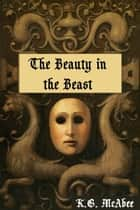 The Beauty in the Beast ebook by
