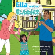 Ella and Her Bubbles ebook by Daneace Terry Jeffery