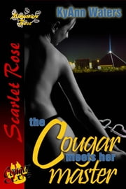 The Cougar Meets Her Master ebook by KyAnn Waters