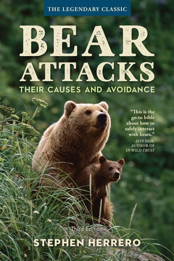 Bear Attacks Ebook By Stephen Herrero 9781493034574 Rakuten Kobo
