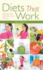 Diets That Work: Discover the Diet Plan That Fits You ebook by Maria Calderon