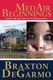 MedAir Beginnings - Look that Deceive and Rescued and Remembered ebook by Braxton DeGarmo