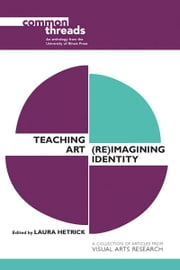 Teaching Art - (Re)Imagining Identity ebook by Laura Hetrick