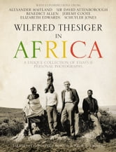 Wilfred Thesiger in Africa ebook by Alexander Maitland