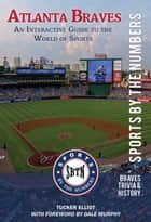 Atlanta Braves: An Interactive Guide to the World of Sports ebook by Tucker Elliot