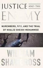 Justice and the Enemy ebook by William Shawcross