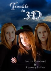 Trouble in 3-D ebook by Louise Crawford Ramona Butler