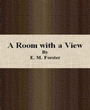 A Room with a View By E. M. Forster ebook by E. M. Forster