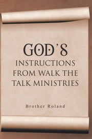 GOD'S INSTRUCTIONS ebook by WALK THE TALK MINISTRIES
