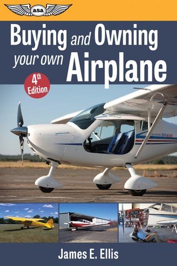 Buying and Owning Your Own Airplane ebook by James E. Ellis