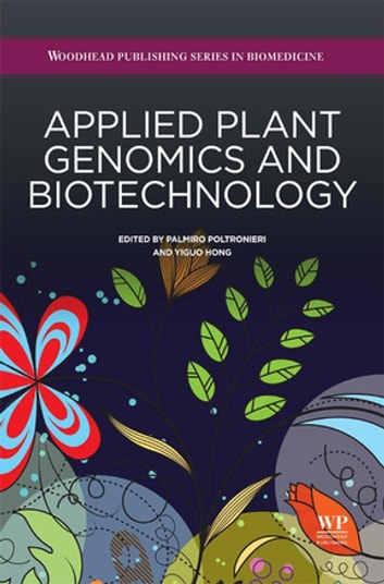 Applied Plant Genomics and Biotechnology ebook by Palmiro Poltronieri,Yiguo Hong