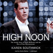 High Noon - The Inside Story of Scott McNealy and the Rise of Sun Microsystems audiobook by Karen Southwick
