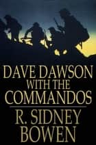 Dave Dawson with the Commandos ebook by Robert Sidney Bowen