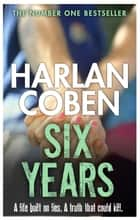 Six Years ebook by