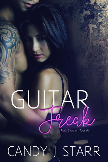 Guitar Freak - Rock Stars on Tour, #1 ebook by Candy J Starr