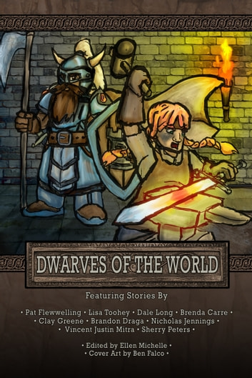 Dwarves of the World ebook by Pat Flewwelling,Lisa Toohey,Dale R. Long,Clay Greene,Brenda Carre,Brandon Draga,Nicholas Jennings,Vincent Justin Mitra,Sherry Peters