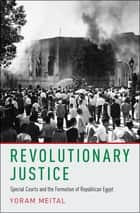 Revolutionary Justice ebook by Yoram Meital