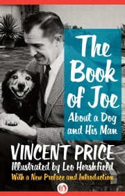 The Book of Joe - About a Dog and His Man ebook by Vincent Price,Leo Hershfield,Victoria Price,Bill Hader
