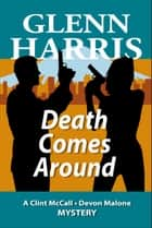 Death Comes Around ebook by Glenn Harris