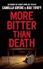 More Bitter Than Death ebook by Camilla Grebe,Tara F. Chace,Åsa Träff