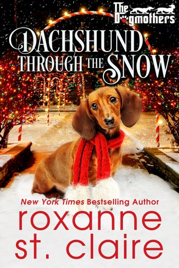 Dachshund Through the Snow e-kirjat by Roxanne St. Claire