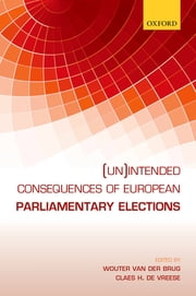 (Un)intended Consequences of EU Parliamentary Elections ebook by Wouter van der Brug,Claes H. de Vreese