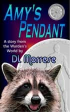 Amy's Pendant ebook by D.L. Morrese