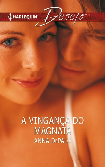 A vingança do magnata ebook by Anna Depalo
