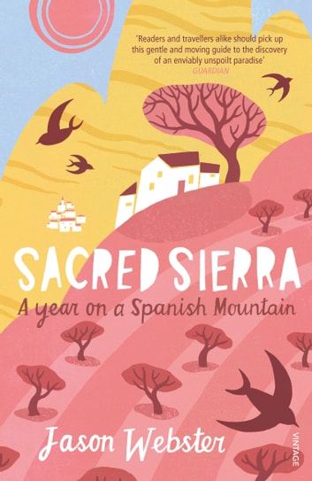 Sacred Sierra - A Year on a Spanish Mountain ebook by Jason Webster