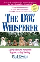 The Dog Whisperer (2nd Edition) ebook by Paul Owens,Norma Eckroate