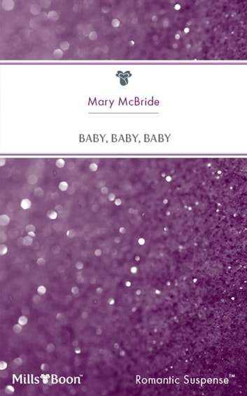Baby, Baby, Baby ebook by Mary McBride