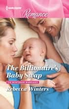 The Billionaire's Baby Swap ebook by Rebecca Winters