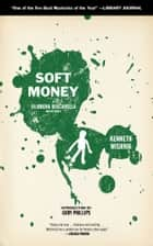 Soft Money ebook by Kenneth Wishnia