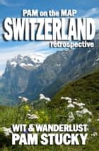 Pam on the Map: Switzerland ebook by Pam Stucky