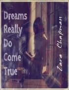 Dreams Really Do Come True ebook by Zara Chapman