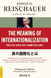 The Meaning of Internationalization - Practical Advice for a Connected Planet ebook by Edwin O. Reischauer