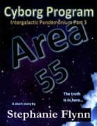 Cyborg Program (Intergalactic Pandemonium Part 5) ebook by Stephanie Flynn