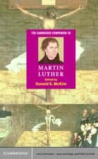 The Cambridge Companion to Martin Luther ebook by Donald K. McKim