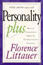 Personality Plus ebook by Florence Littauer