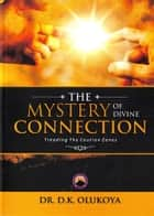The Mystery of Divine Connection: Treading the Caution Zone ebook by Dr. D. K. Olukoya