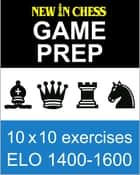 New In Chess Gameprep Elo 1400-1600 ebook by Frank Erwich